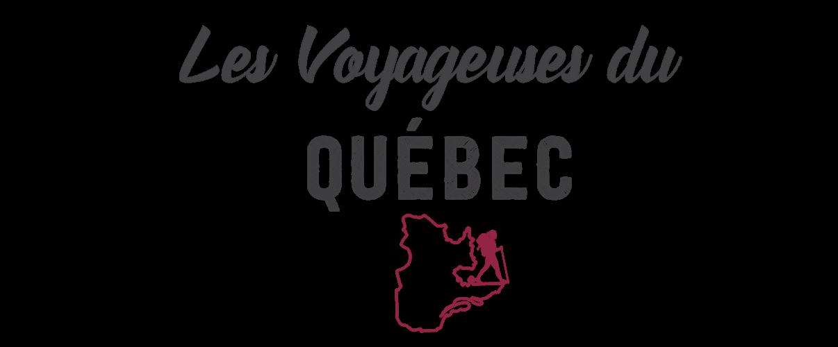 Les voyageuses du Québec | Blog voyage au féminin