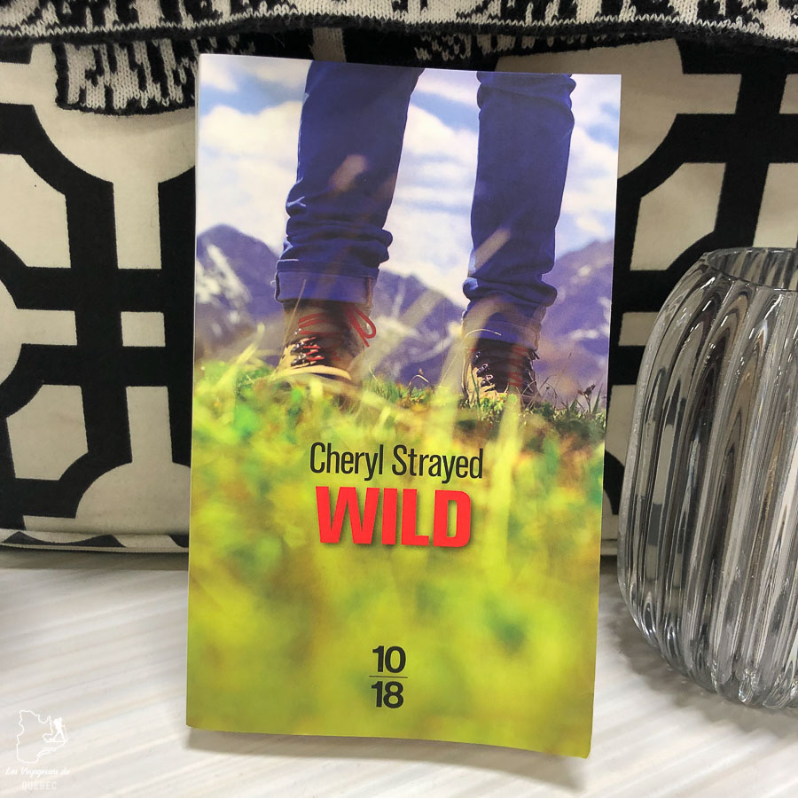 Le récit de voyage Wild dans notre article 7 récits de voyage et livres de femmes inspirantes du Québec et d'ailleurs #livre #recitdevoyage #voyage #voyageuse #litterature #femme