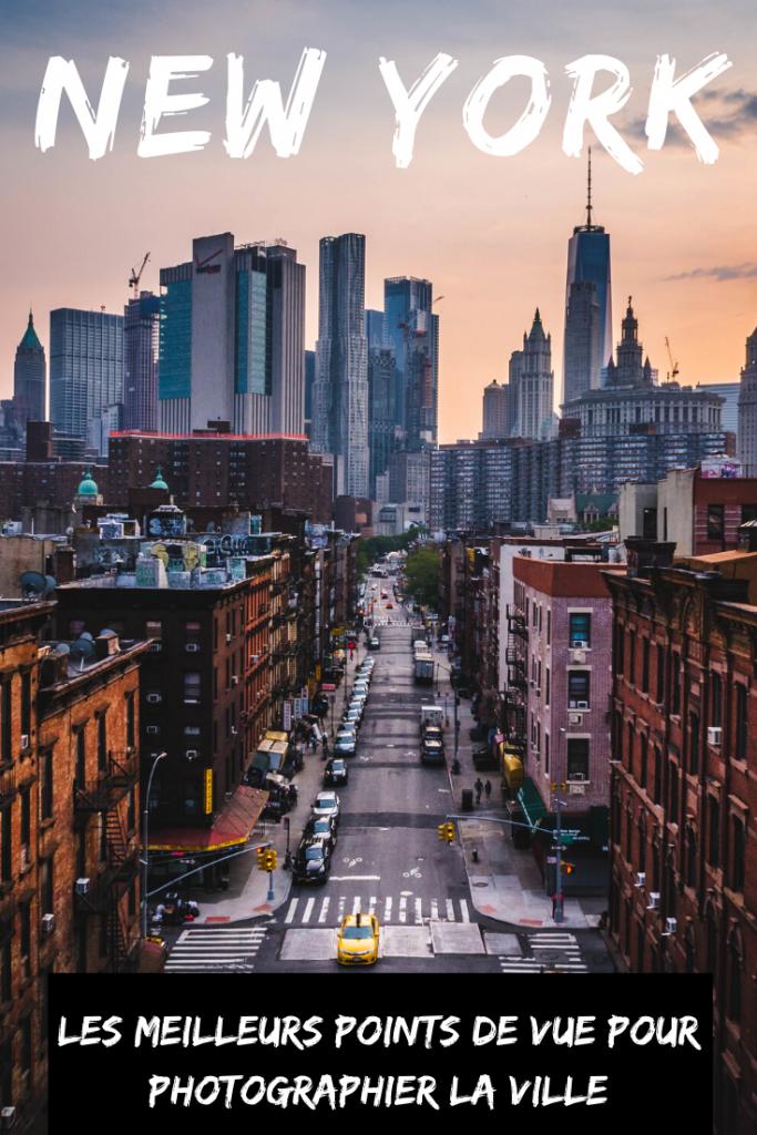 Les meilleurs points de vue de New York pour photographier la ville