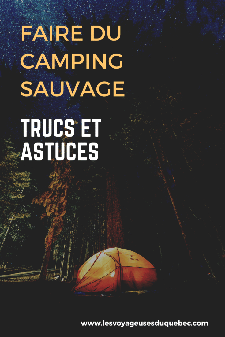 Faire du camping sauvage : Trucs et astuces pour du camping sauvage de luxe réussi