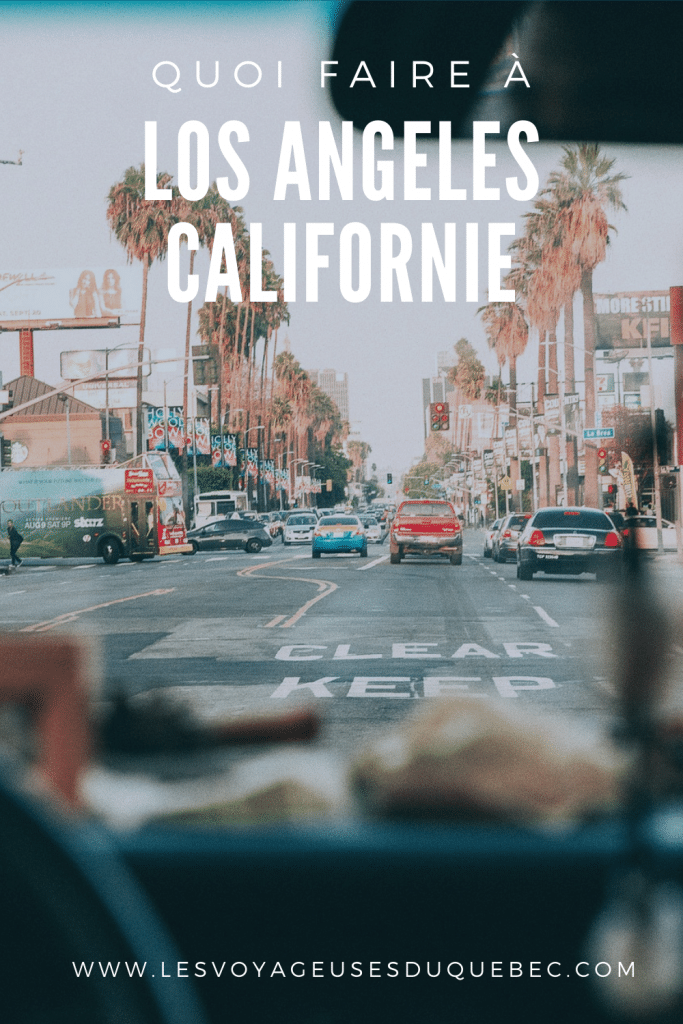 Visiter Los Angeles en Californie : Que faire à Los Angeles en 3 jours